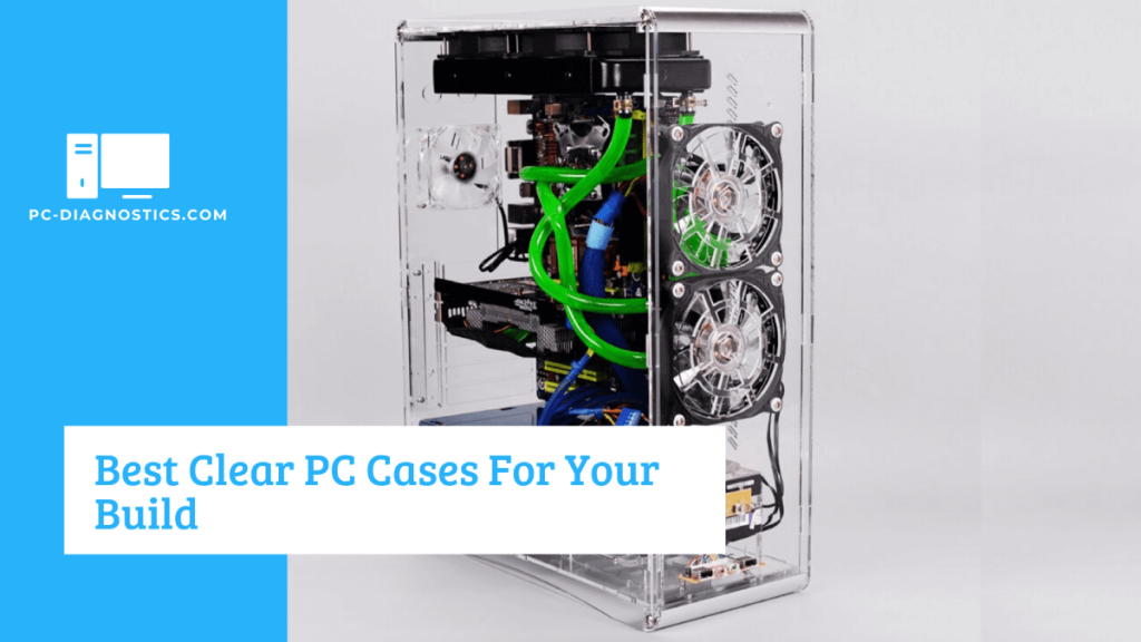Best Clear PC Cases For Your Build