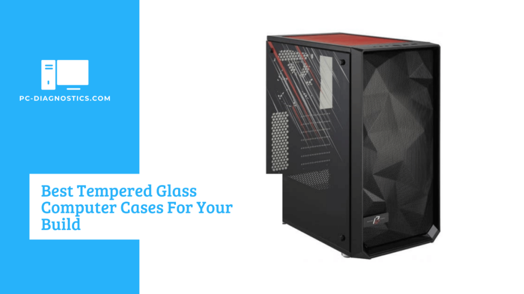 Best Tempered Glass Computer Cases For Your Build