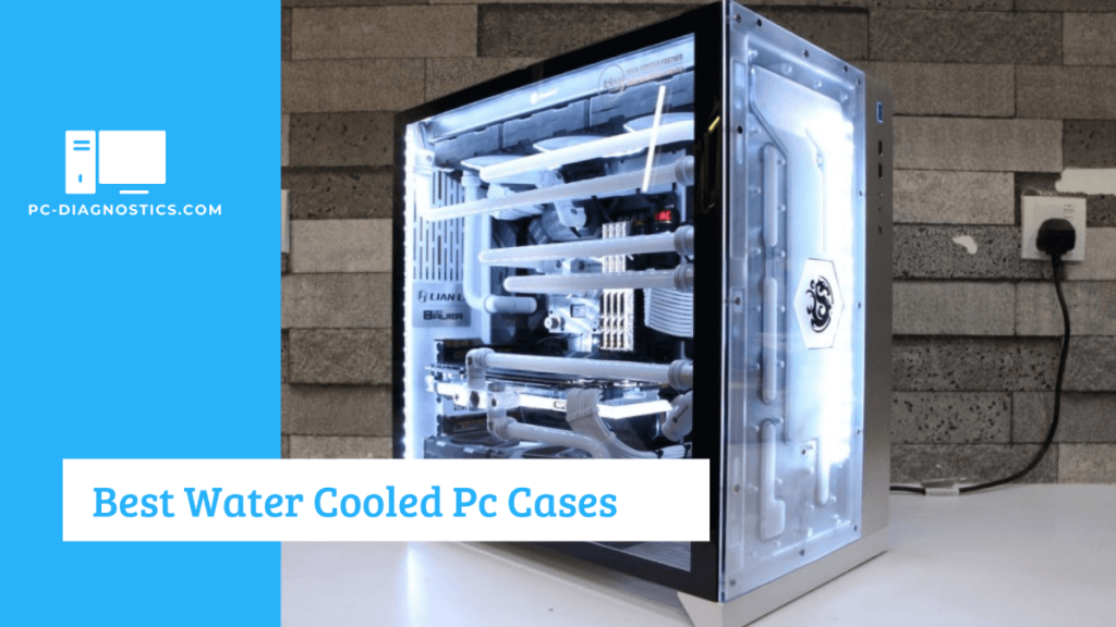 Best Water Cooled Pc Cases