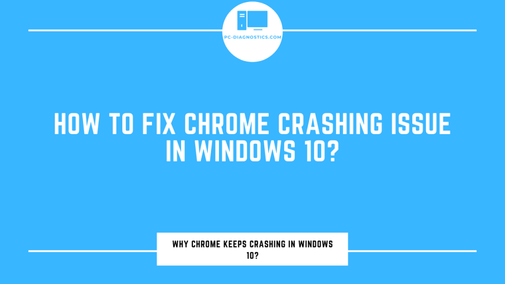 Chrome Keeps Crashing in Windows 10