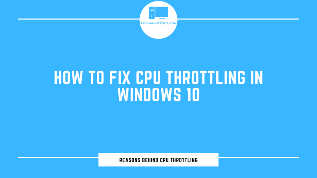 How to Fix CPU Throttling in Windows 10