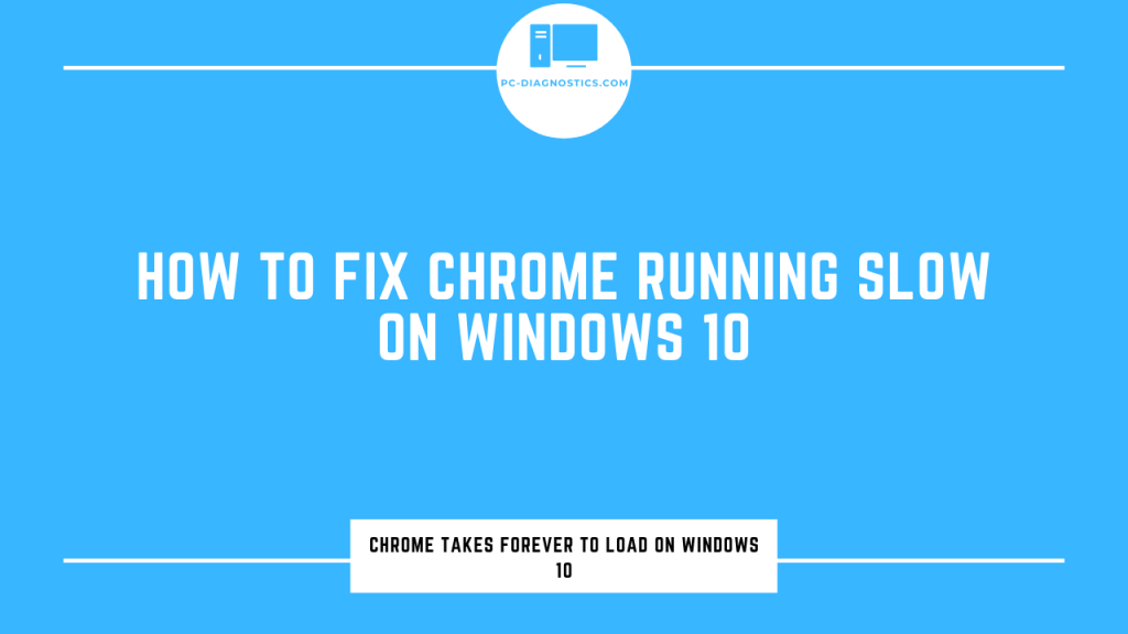 How to Fix Chrome Slow on Windows 10