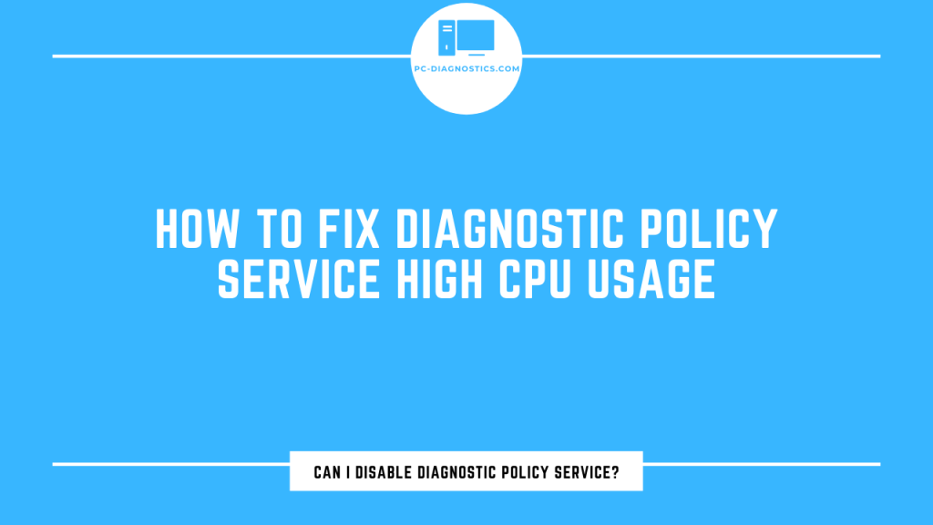diagnostic policy service high cpu
