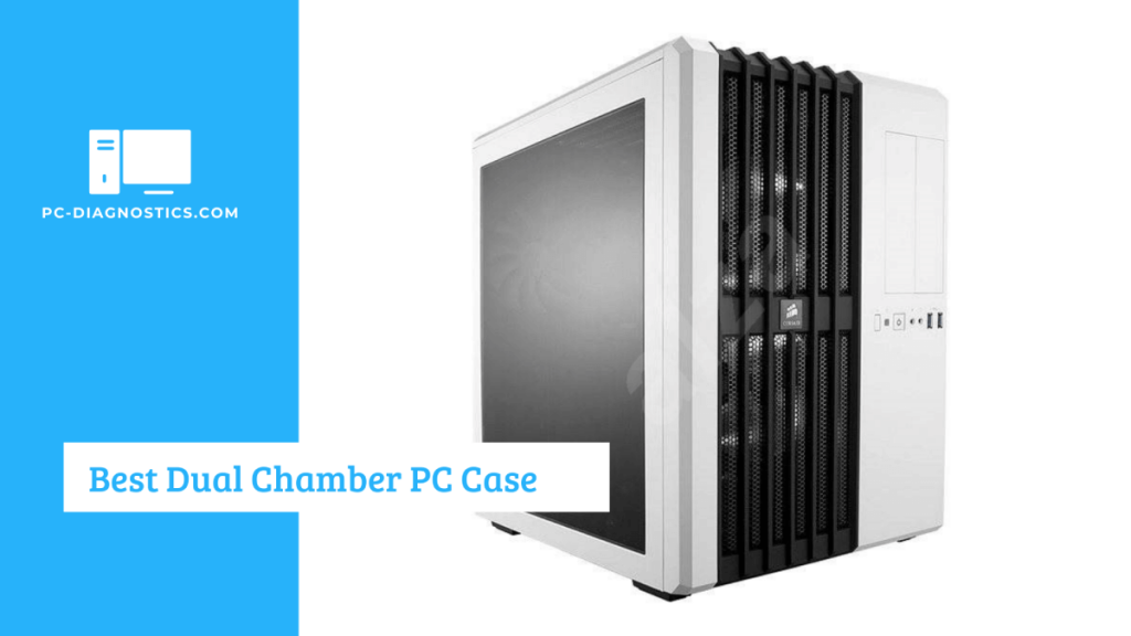 Best Dual Chamber PC Case