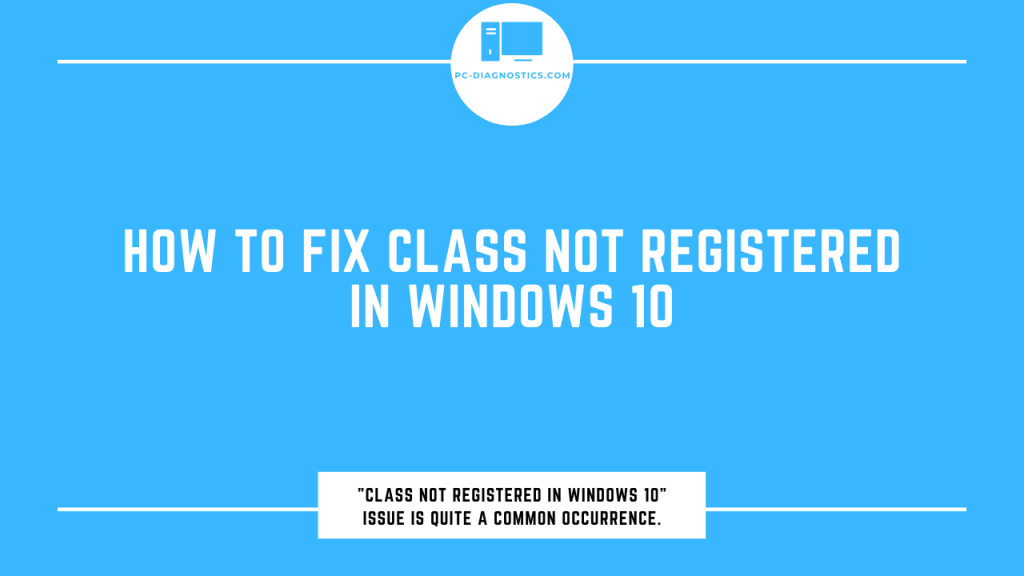 Class Not Registered in Windows 10