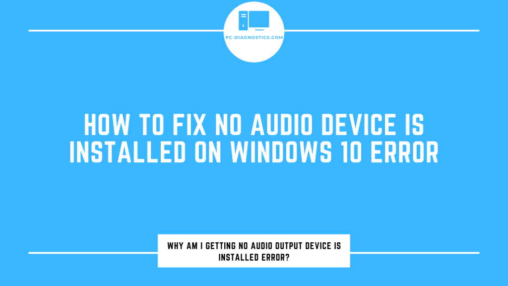 No Audio Device Is Installed on Windows 10