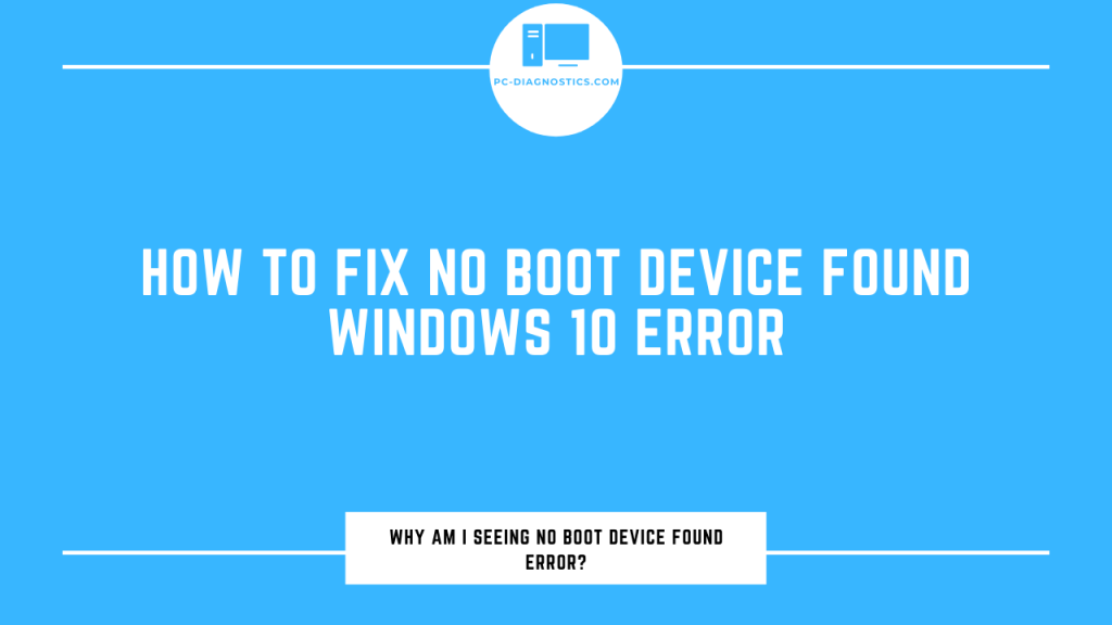 How to Fix No Boot Device Found Windows 10 Error