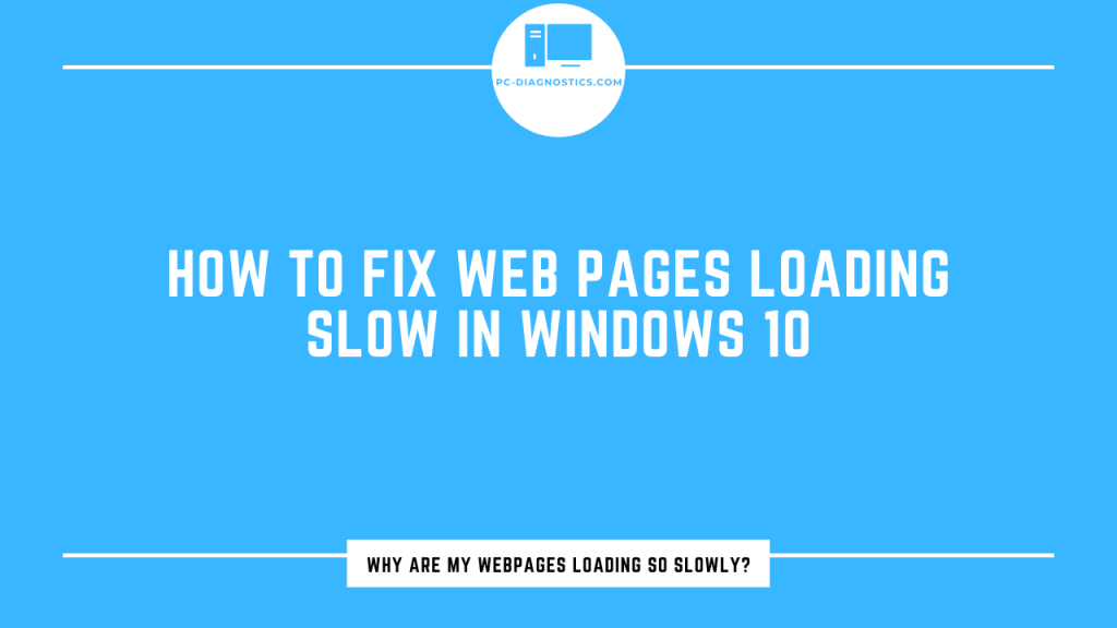 How to Fix Web Pages Loading Slow in Windows 10