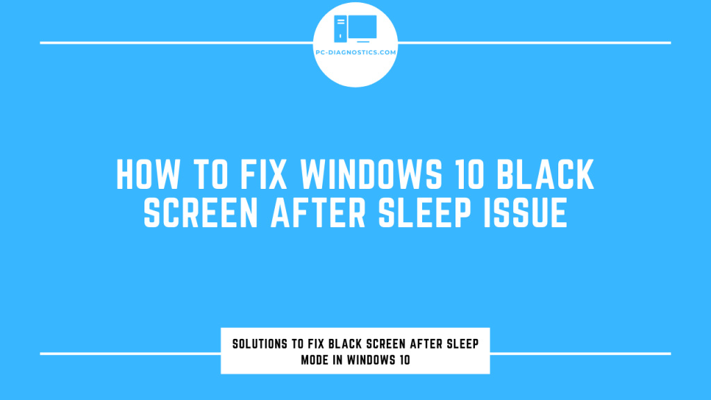 How to Fix Windows 10 Black Screen After Sleep Issue