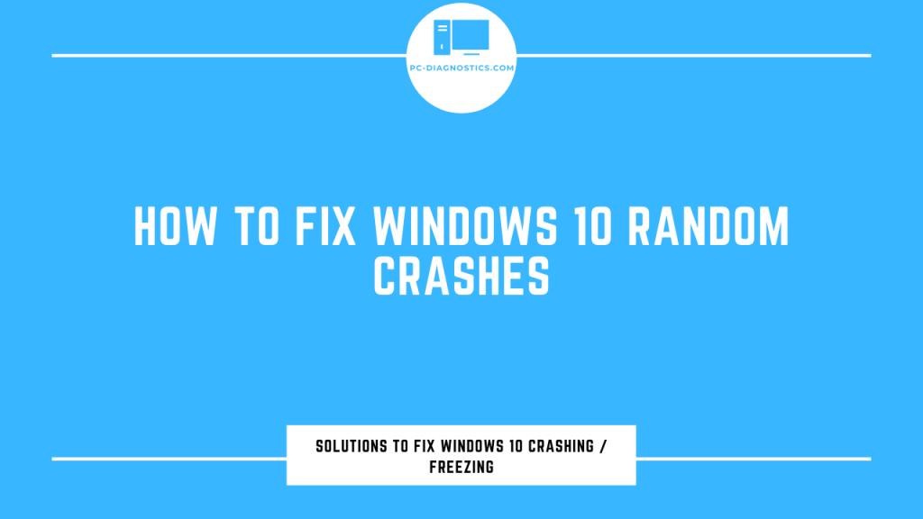 How to Fix Windows 10 Random Crashes