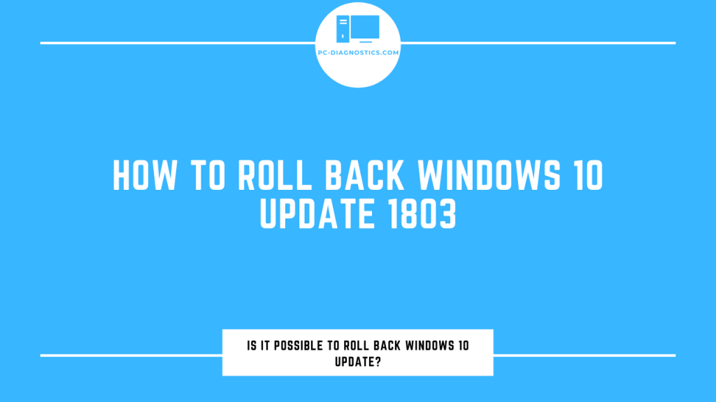 How to Roll Back Windows 10 Update 1803