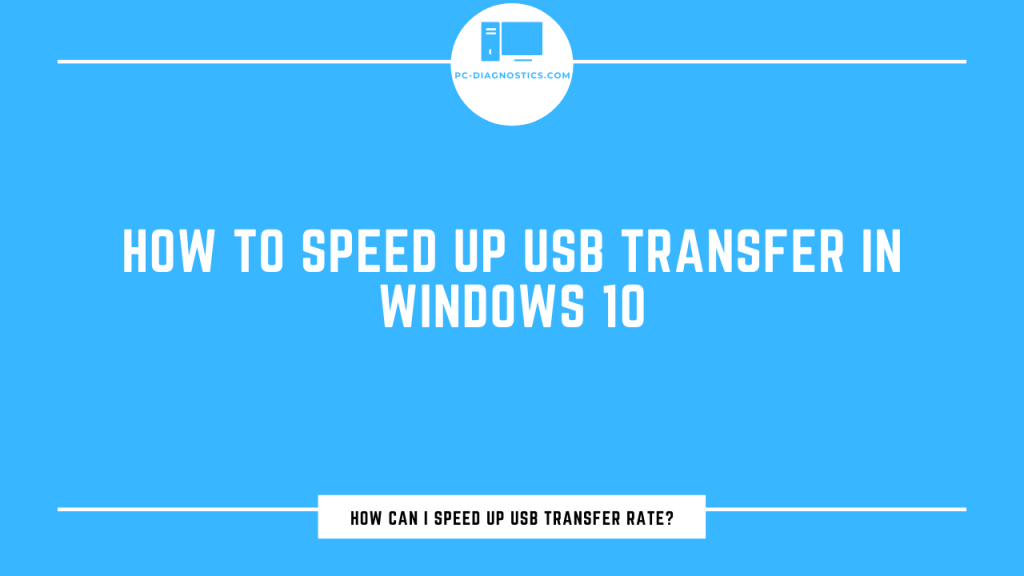 How to Speed Up USB Transfer in Windows 10