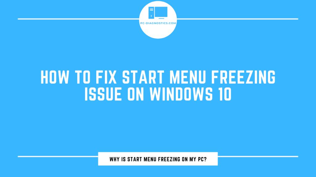 Windows 10 Start Menu Freezes