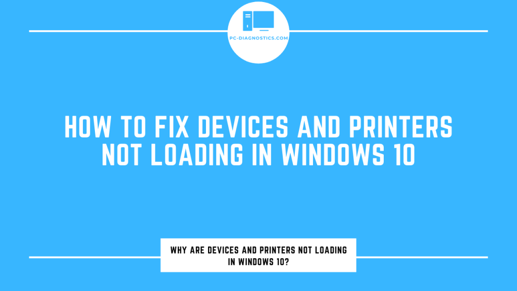 Devices and Printers Not Loading in Windows 10
